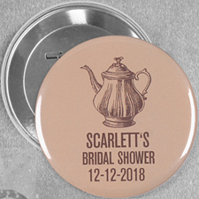 Bridal Shower Tea Party Favor Custom Button Pin, 3