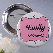 Pink Bridesmaid Name Personalized Button Pin, 3