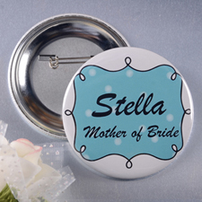 Mother Of The Bride Personalized Button Pin, 2.25