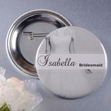 Classic Bridesmaids Custom Button Pin, 2.25