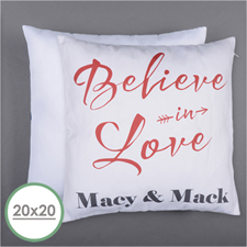 Believe In Love Personalized Pillow 20 Inch  Cushion (No Insert)