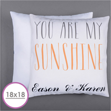 You Are My Sunshine Personalized Pillow Cushion (18 Inch) (No Insert)