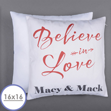Believe In Love Personalized Pillow 16 Inch  Cushion (No Insert)