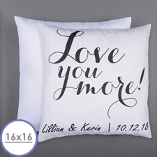Love You More Personalized Pillow 16 Inch  Cushion (No Insert)