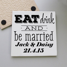 Eat Drink & Be Married Personalized Tile Coaster
