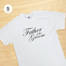 Personalized Script Father Of The Groom Personalized T Shirt, White Small