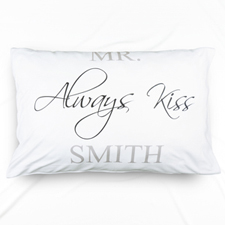 Always Kiss Personalized Name Pillowcase