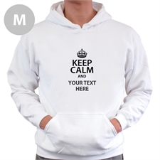 Keep Calm & Add Your Text Custom Hooded Sweater M