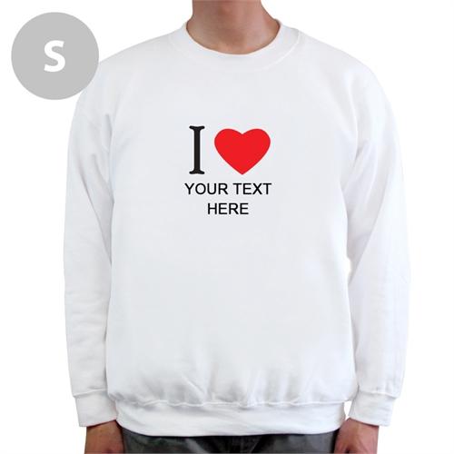 I Love Custom Message White Sweatshirt, S