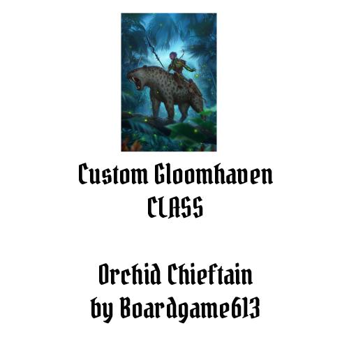 Orchid Chieftain Custom Gloomhaven Class